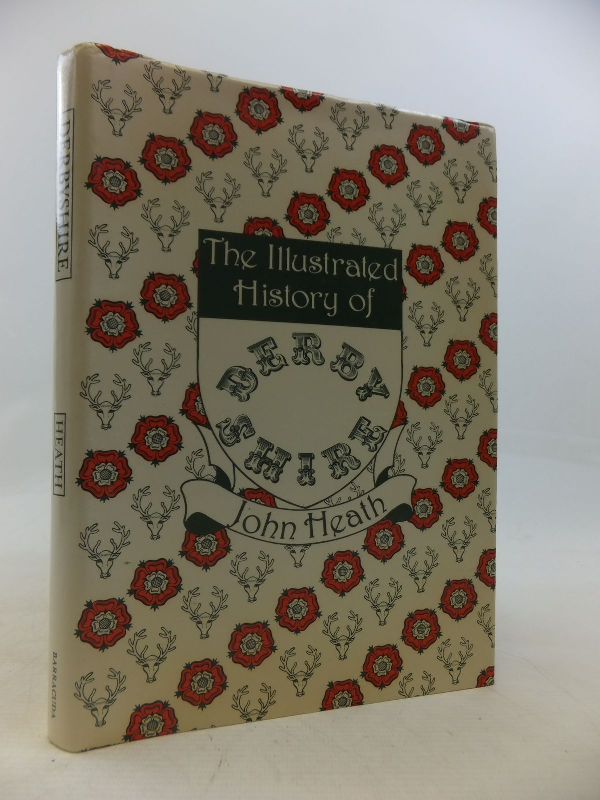 Photo of THE ILLUSTRATED HISTORY OF DERBYSHIRE written by Heath, John published by Barracuda Books (STOCK CODE: 1809457)  for sale by Stella & Rose's Books