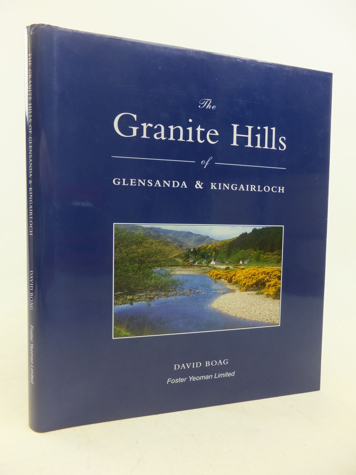 Photo of THE GRANITE HILLS OF GLENSANDA & KINGAIRLOCH written by Boag, David published by Foster Yeoman Ltd (STOCK CODE: 1809560)  for sale by Stella & Rose's Books