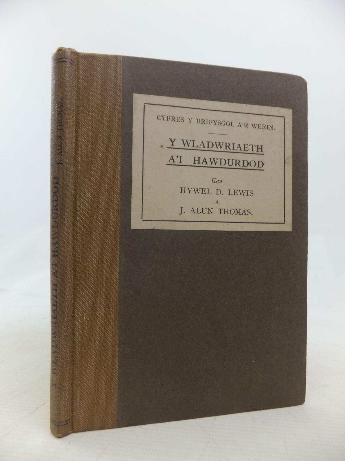 Photo of Y WLADWRIAETH A'I HAWDURDOD written by Lewis, Hywel D.<br />Thomas, J. Alun published by Gwasg Prifysgol Cymru (STOCK CODE: 1809833)  for sale by Stella & Rose's Books