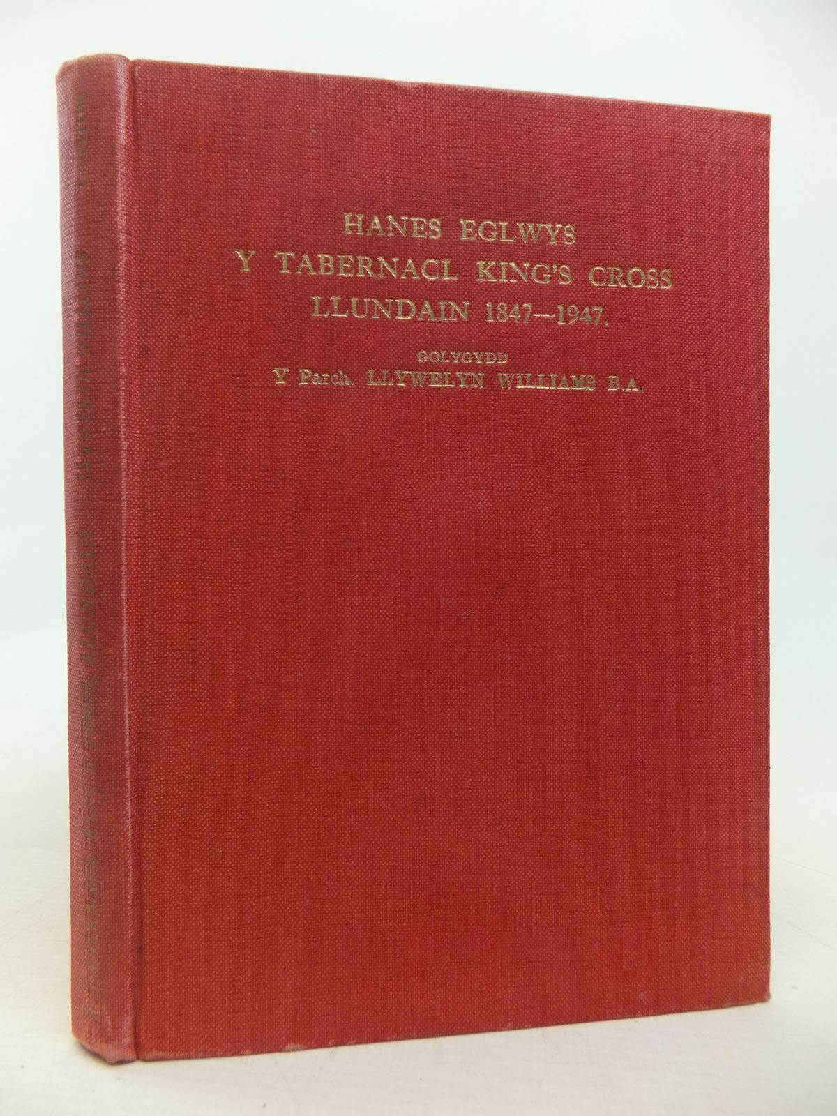 Photo of HANES EGLWYS Y TABERNACL KING'S CROSS, LLUNDAIN 1847-1947- Stock Number: 1809845