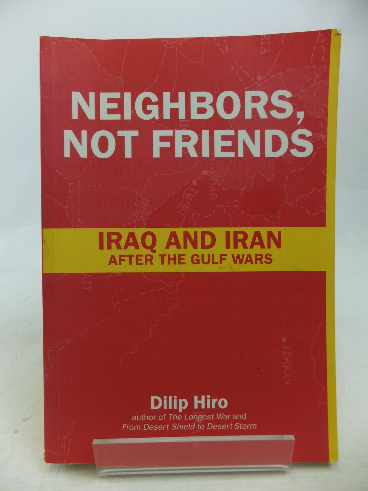 Photo of NEIGHBORS, NOT FRIENDS IRAQ AND IRAN AFTER THE GULF WARS- Stock Number: 1809981