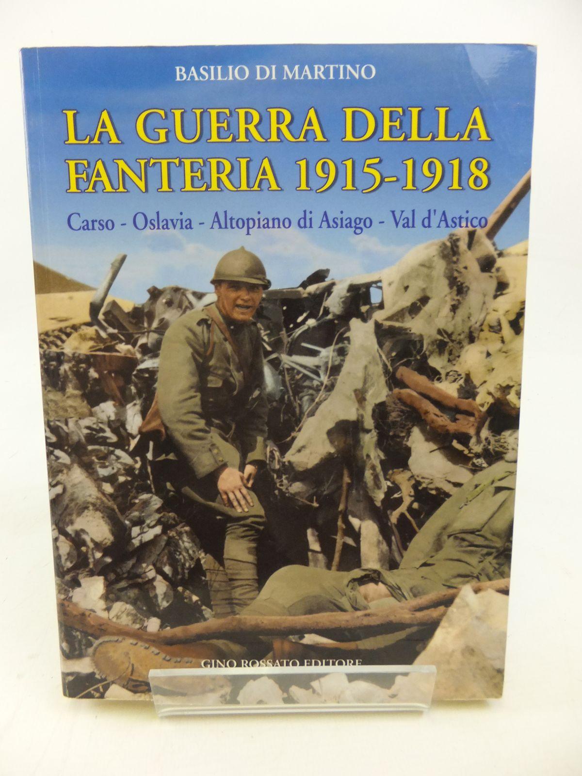 Photo of LA GUERRA DELLA FANTERIA 1915-1918 written by Di Martino, Basilio published by Gino Rossato Editore (STOCK CODE: 1810190)  for sale by Stella & Rose's Books
