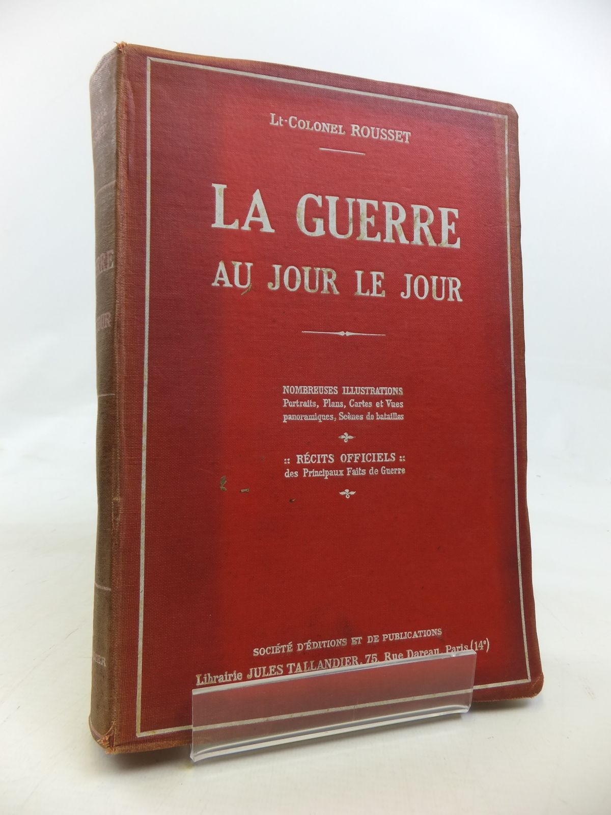 Photo of LA GUERRE AU JOUR LE JOUR written by Rousset, Lt-Colonel published by Librairie Jules Tallandier (STOCK CODE: 1810193)  for sale by Stella & Rose's Books