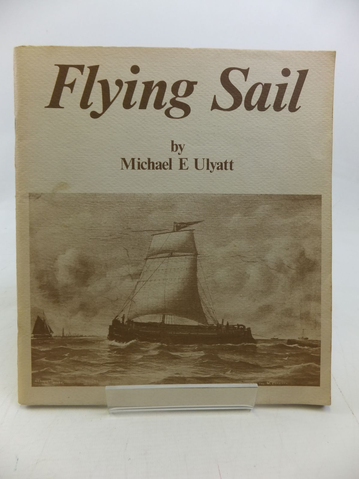Photo of FLYING SAIL written by Ulyatt, Michael E. published by Bradley Publications Of Hull (STOCK CODE: 1810213)  for sale by Stella & Rose's Books