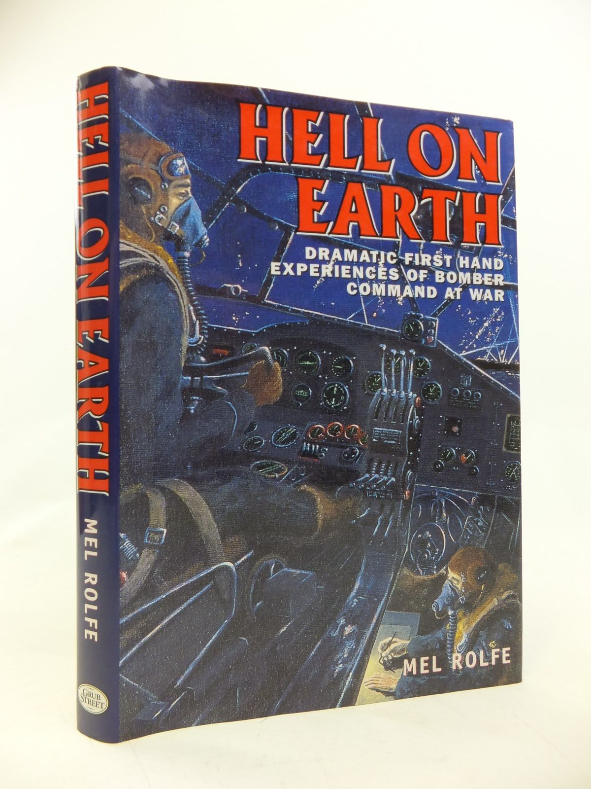 Photo of HELL ON EARTH DRAMATIC FIRST HAND EXPERIENCES OF BOMBER COMMAND AT WAR written by Rolfe, Mel published by Grub Street (STOCK CODE: 1810398)  for sale by Stella & Rose's Books
