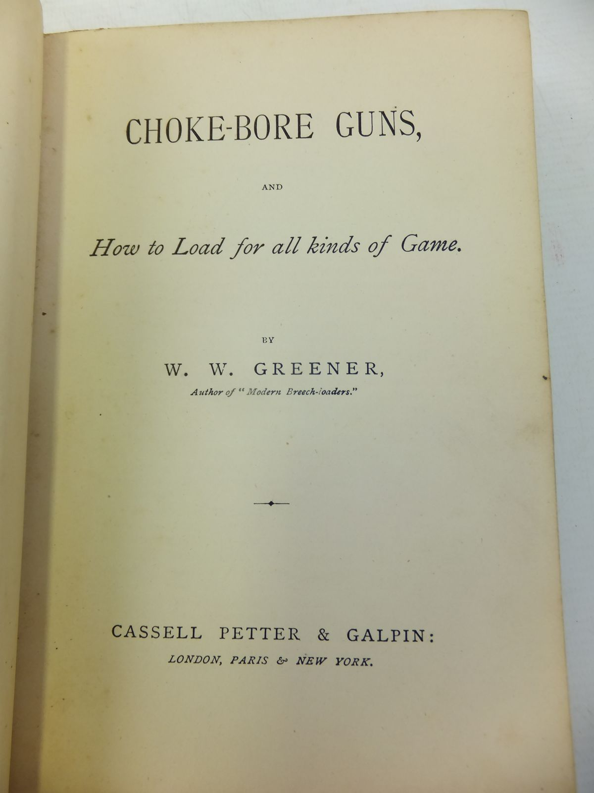 Photo of CHOKE-BORE GUNS AND HOW TO LOAD FOR ALL KINDS OF GAME written by Greener, W.W. published by Cassell Petter & Galpin (STOCK CODE: 1810697)  for sale by Stella & Rose's Books