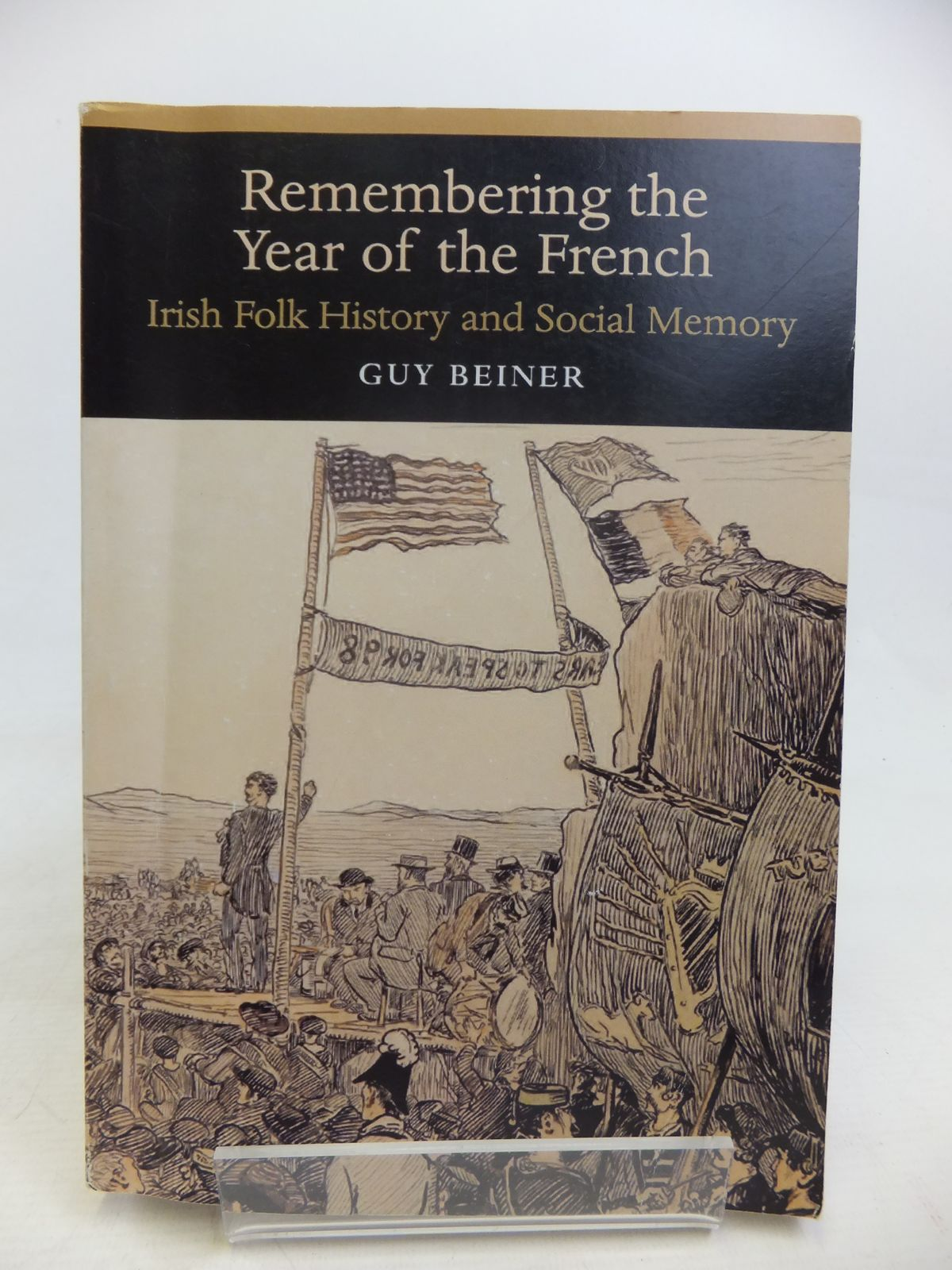 Photo of REMEMBERING THE YEAR OF THE FRENCH; IRISH FOLK HISTORY AND SOCIAL MEMORY written by Beiner, Guy published by University of Wisconsin Press (STOCK CODE: 1810907)  for sale by Stella & Rose's Books