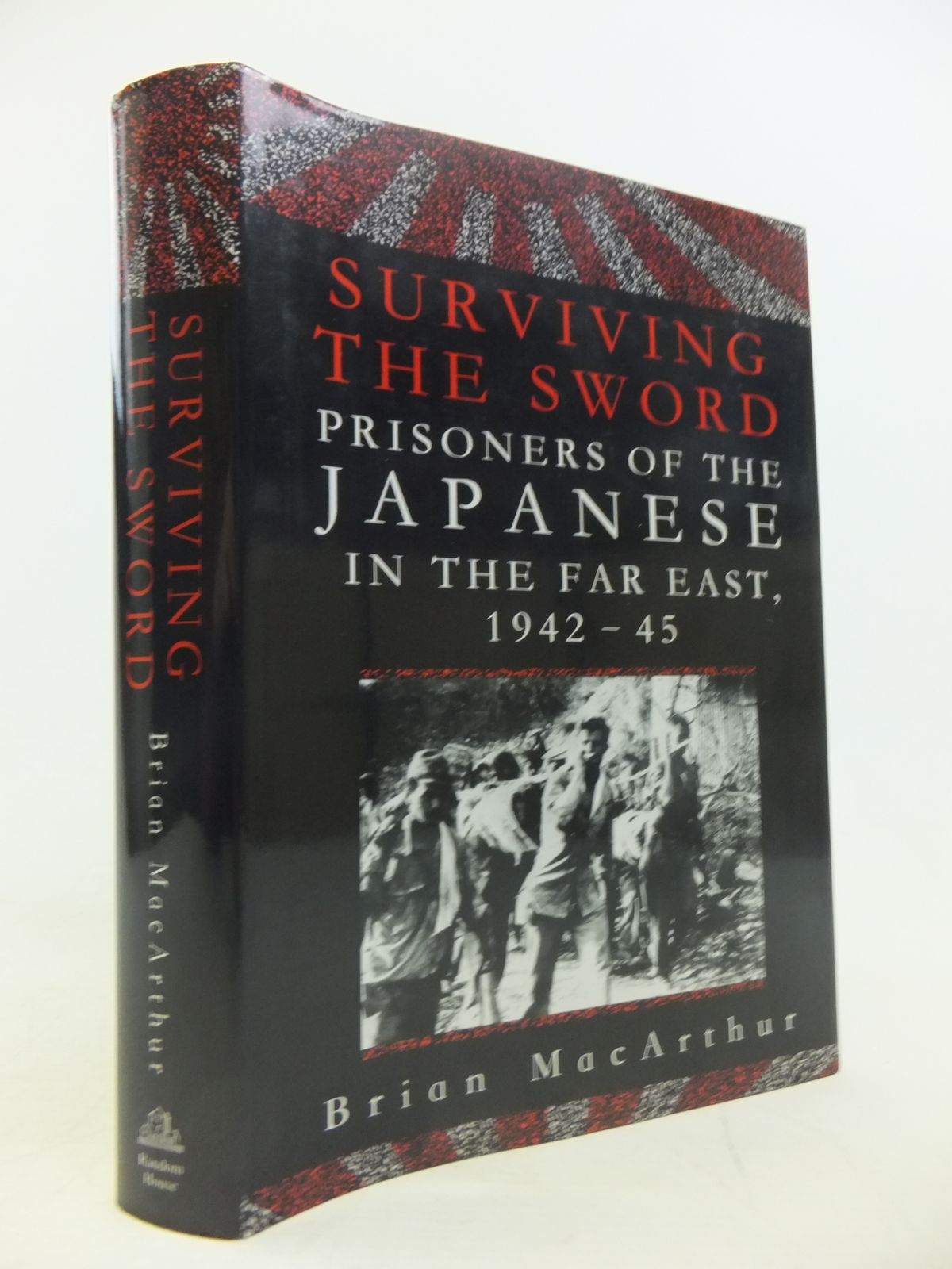 Photo of SURVIVING THE SWORD: PRISONERS OF THE JAPANESE IN THE FAR EAST 1942-45- Stock Number: 1811266