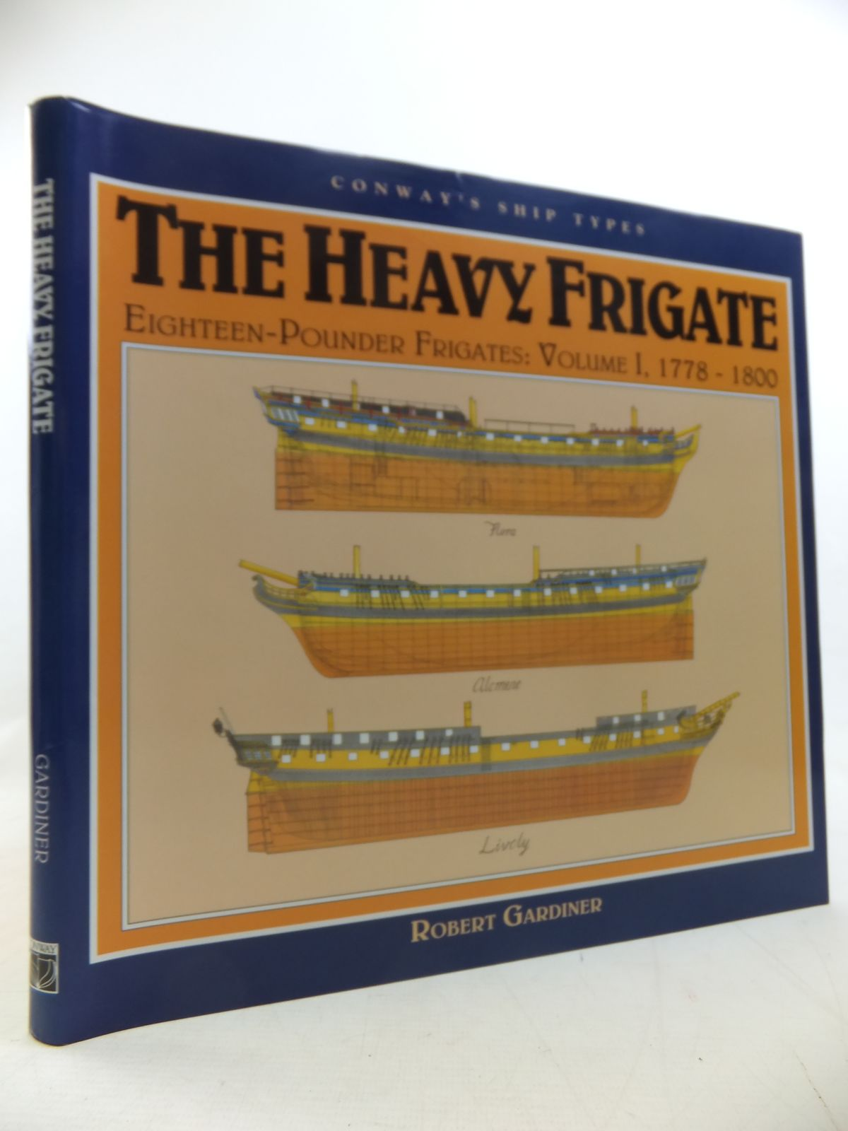Photo of THE HEAVY FRIGATE EIGHTEEN-POUNDER FRIGATES: VOLUME I, 1778-1800 written by Gardiner, Robert published by Conway Maritime Press (STOCK CODE: 1811281)  for sale by Stella & Rose's Books