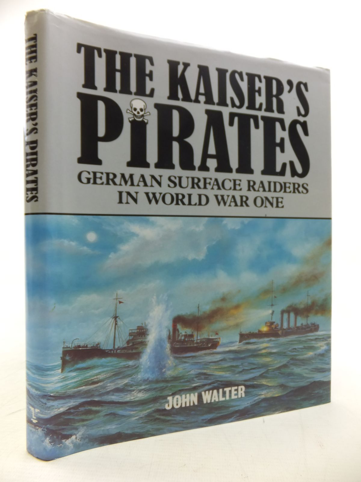 Photo of THE KAISER'S PIRATES: GERMAN SURFACE RAIDERS IN WORLD WAR ONE- Stock Number: 1811294
