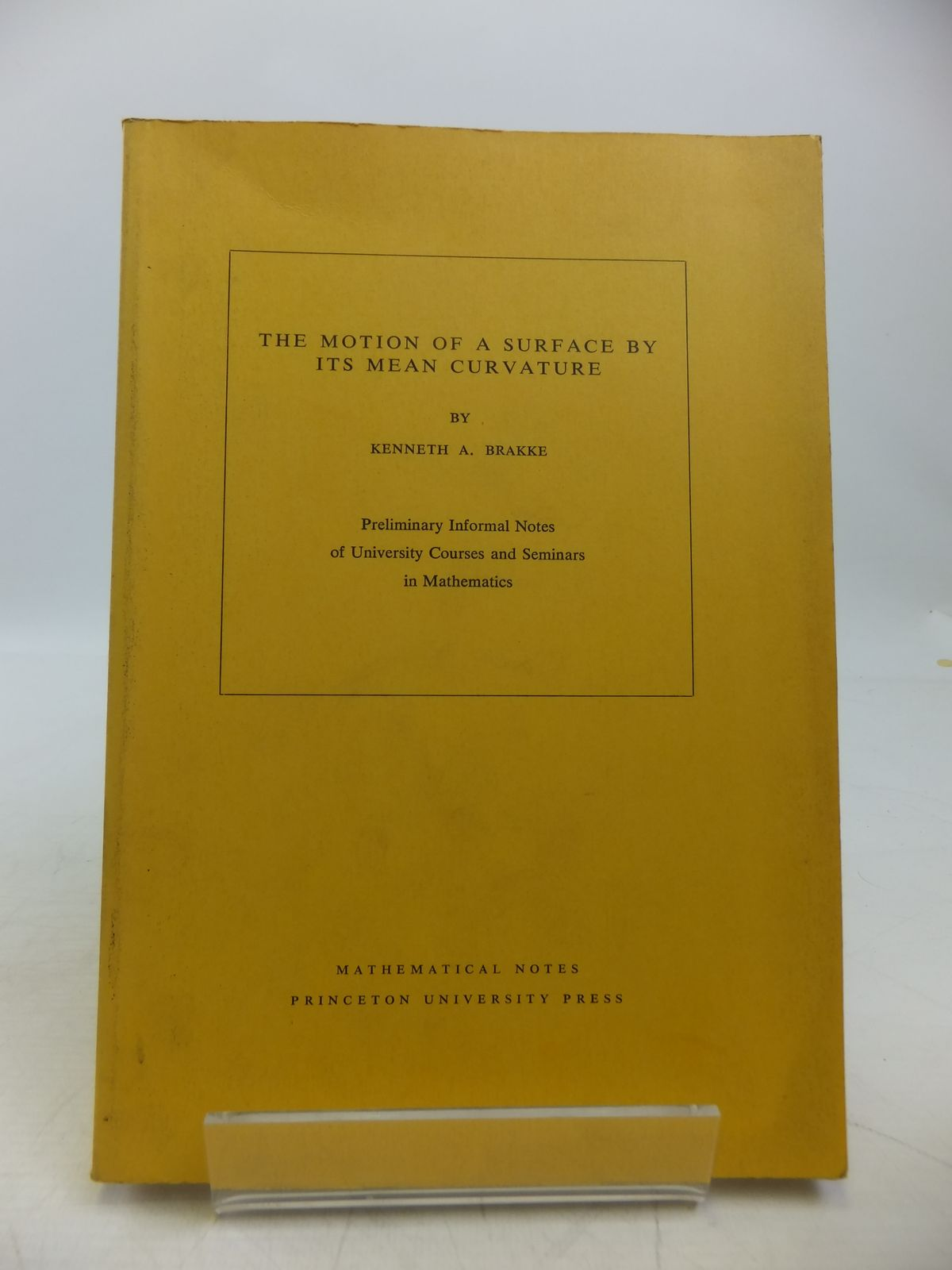 Photo of THE MOTION OF A SURFACE BY ITS MEAN CURVATURE written by Brakke, Kenneth A. published by Princeton University Press, University Of Tokyo (STOCK CODE: 1811324)  for sale by Stella & Rose's Books