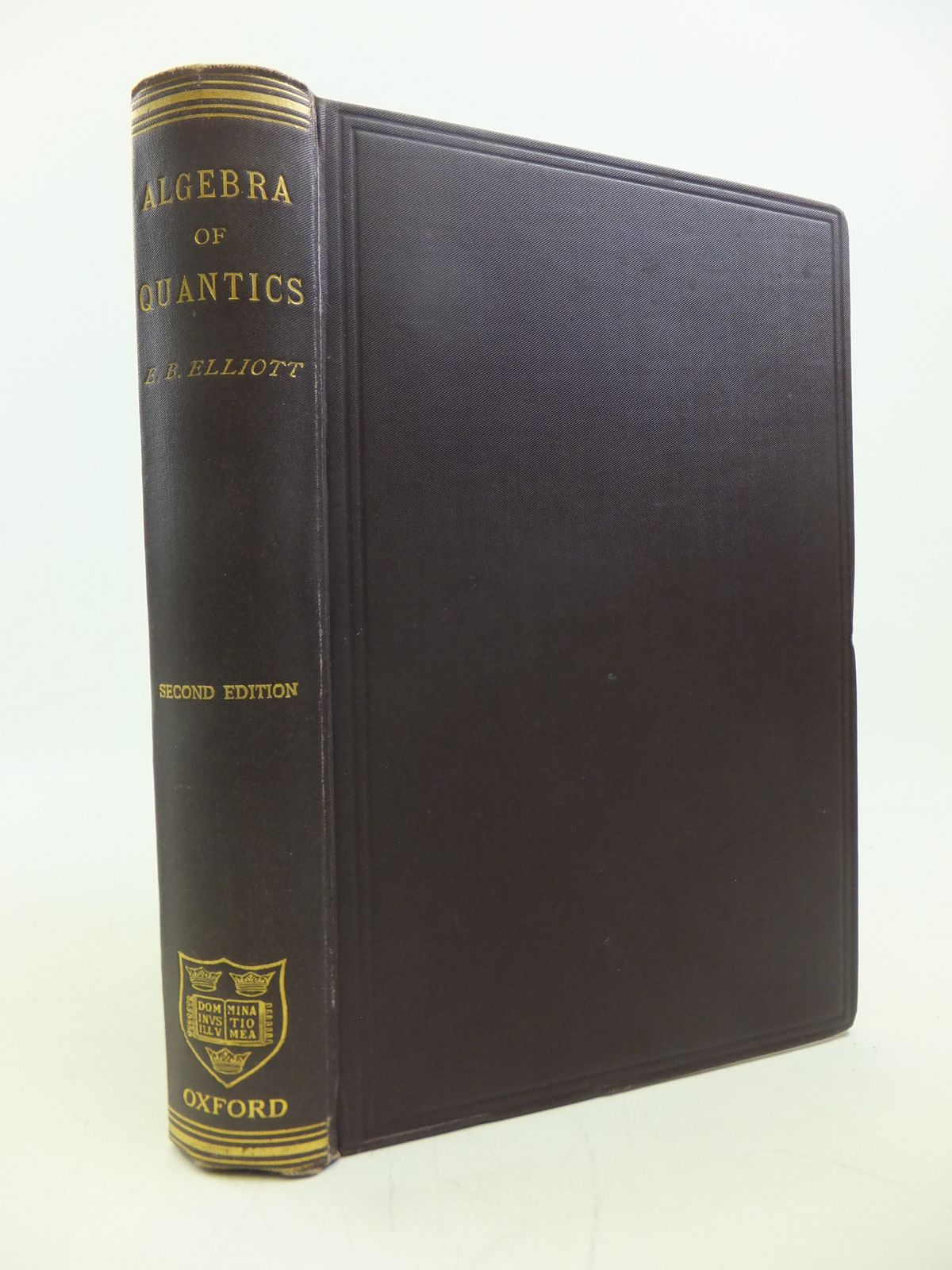 Photo of AN INTRODUCTION TO THE ALGEBRA OF QUANTICS written by Elliott, Edwin Bailey published by Oxford at the Clarendon Press (STOCK CODE: 1811425)  for sale by Stella & Rose's Books