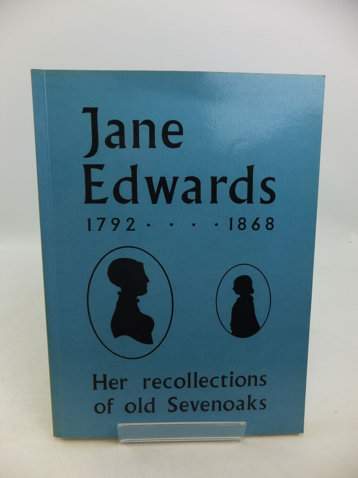 Photo of JANE EDWARDS 1792-1868 HER RECOLLECTIONS OF OLD SEVENOAKS- Stock Number: 1811502