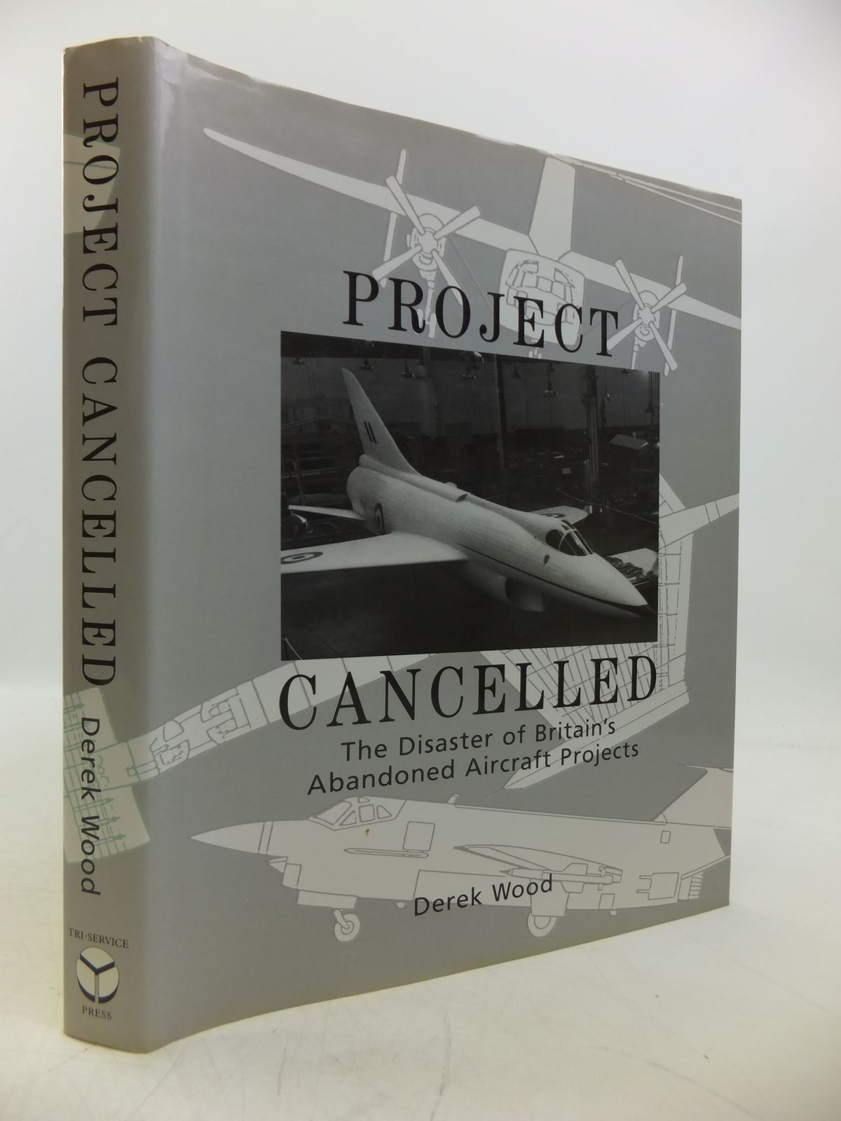 Photo of PROJECT CANCELLED: THE DISASTER OF BRITAIN'S ABANDONED AIRCRAFT PROJECTS written by Wood, Derek published by Tri-Service Press Ltd (STOCK CODE: 1811703)  for sale by Stella & Rose's Books