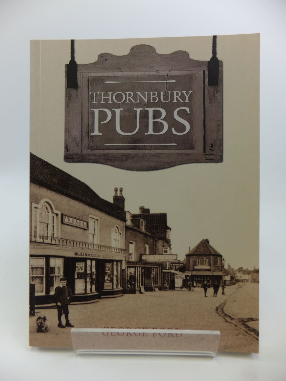 Photo of THORNBURY PUBS written by Ford, George published by Amberley (STOCK CODE: 1811889)  for sale by Stella & Rose's Books