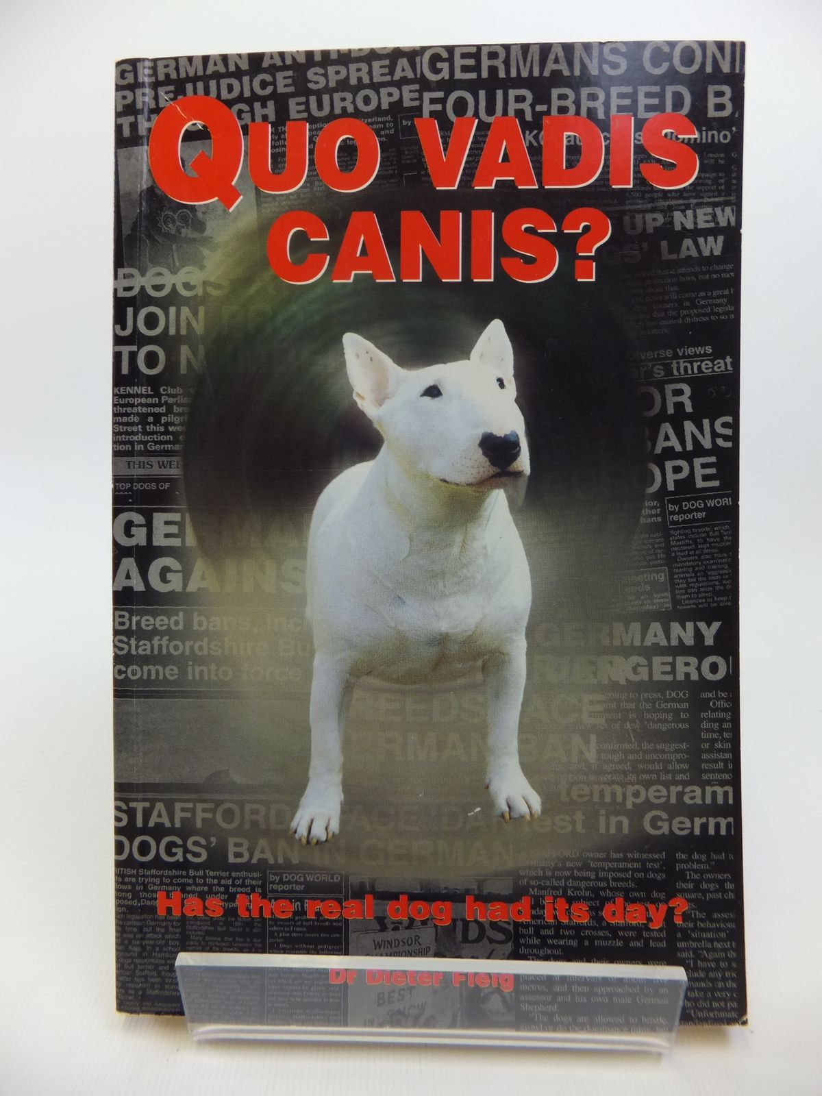 Photo of QUO VADIS CANIS? HAS THE REAL DOG HAD HIS DAY? written by Fleig, Dieter published by Ringpress Books (STOCK CODE: 1812038)  for sale by Stella & Rose's Books