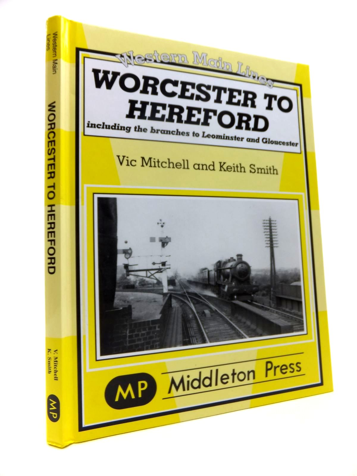 Photo of WORCESTER TO HEREFORD written by Mitchell, Vic<br />Smith, Keith published by Middleton Press (STOCK CODE: 1812061)  for sale by Stella & Rose's Books