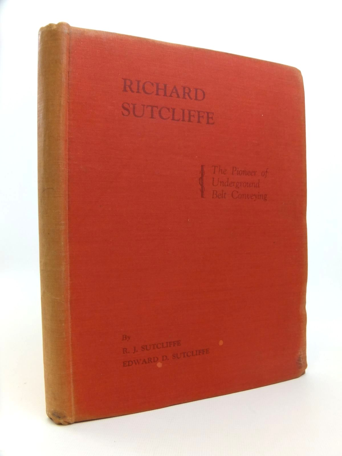 Photo of RICHARD SUTCLIFFE: THE PIONEER OF UNDERGROUND BELT CONVEYING written by Sutcliffe, R.J. Sutcliffe, Edward D. published by R.W. Simpson & Co. Ltd. (STOCK CODE: 1812299)  for sale by Stella & Rose's Books