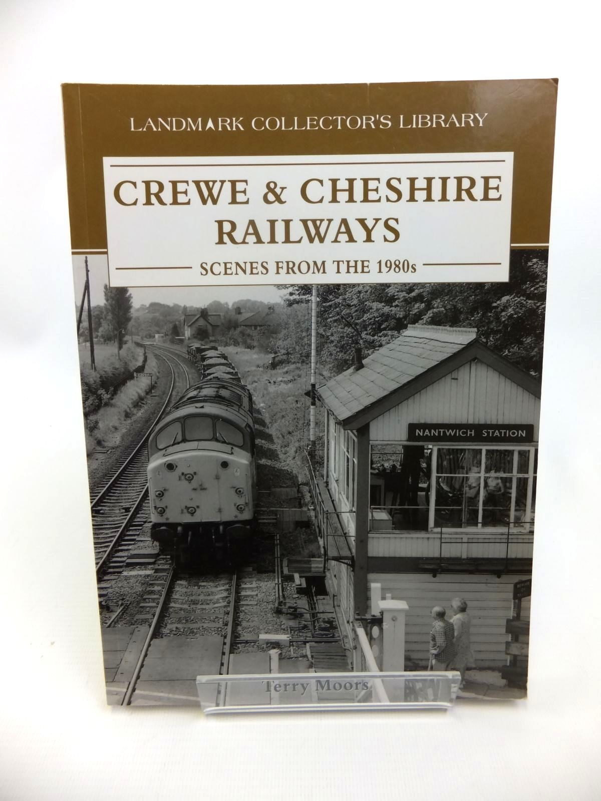 Photo of CREWE & CHESHIRE RAILWAYS SCENES FROM THE 1980S written by Moors, Terry published by Landmark Publishing (STOCK CODE: 1812386)  for sale by Stella & Rose's Books