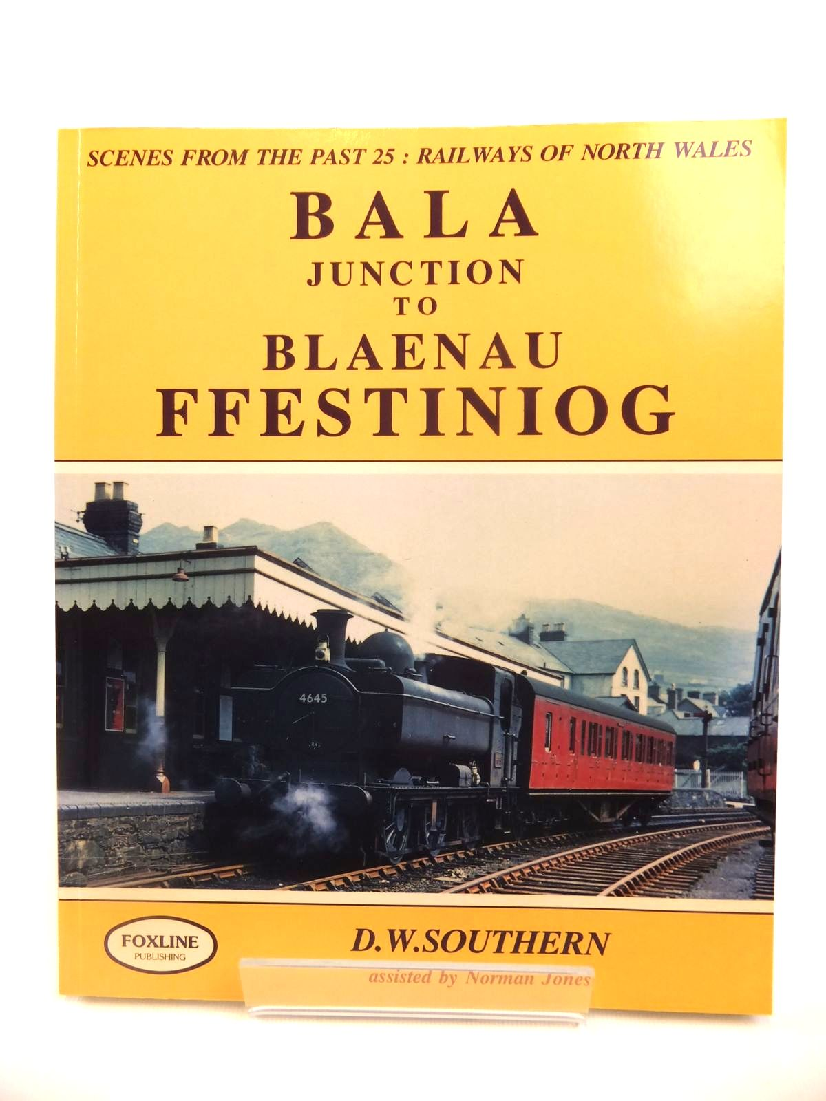Photo of RAILWAYS OF NORTH WALES BALA JUNCTION TO BLAENAU FFESTINIOG (SCENES FROM THE PAST 25) written by Southern, Dave Jones, Norman published by Foxline (STOCK CODE: 1812611)  for sale by Stella & Rose's Books
