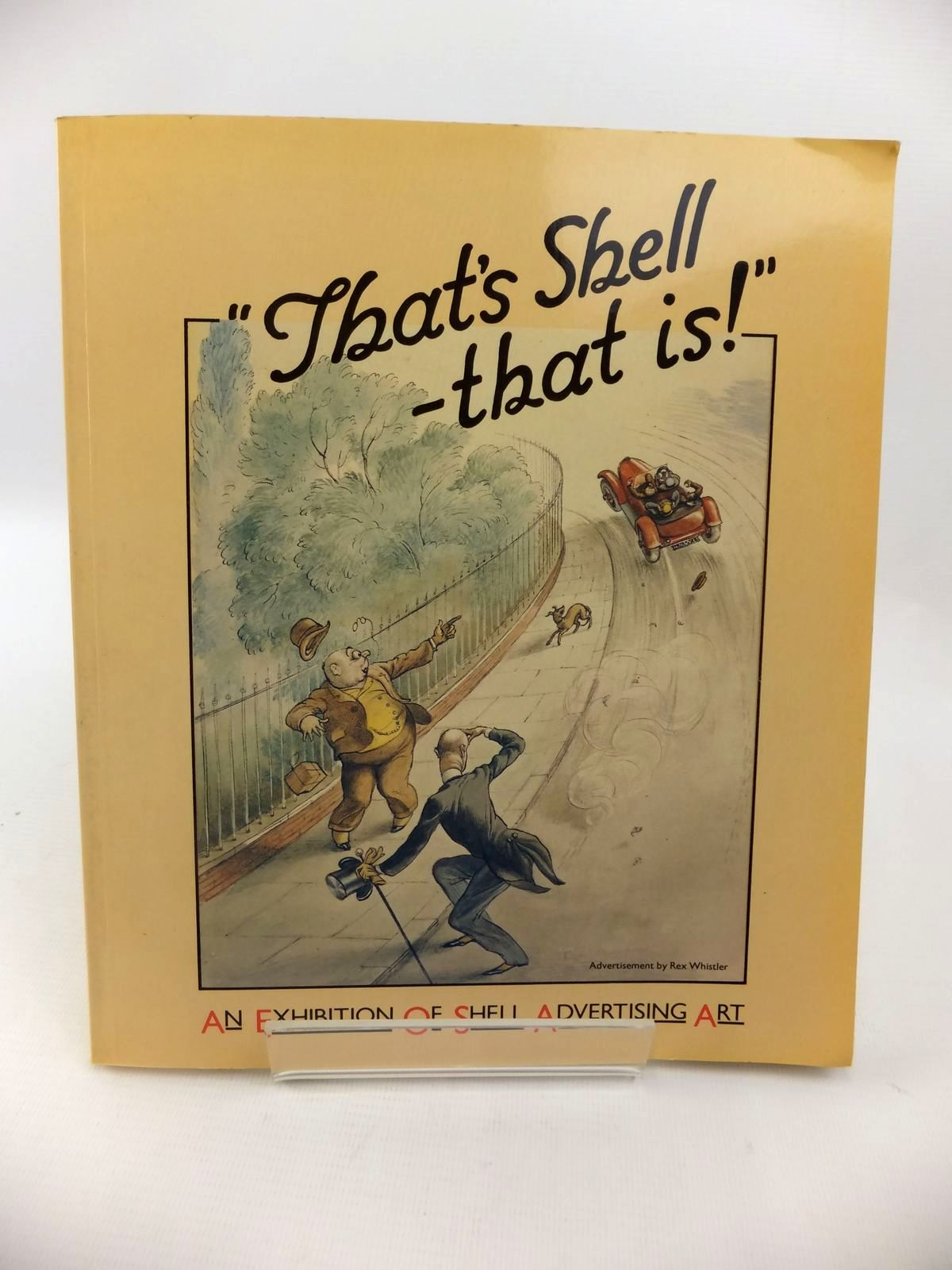 Photo of 'THAT'S SHELL - THAT IS!' AN EXHIBITION OF SHELL ADVERTISING ART written by Bernstein, David published by Barbican Art Gallery (STOCK CODE: 1812718)  for sale by Stella & Rose's Books