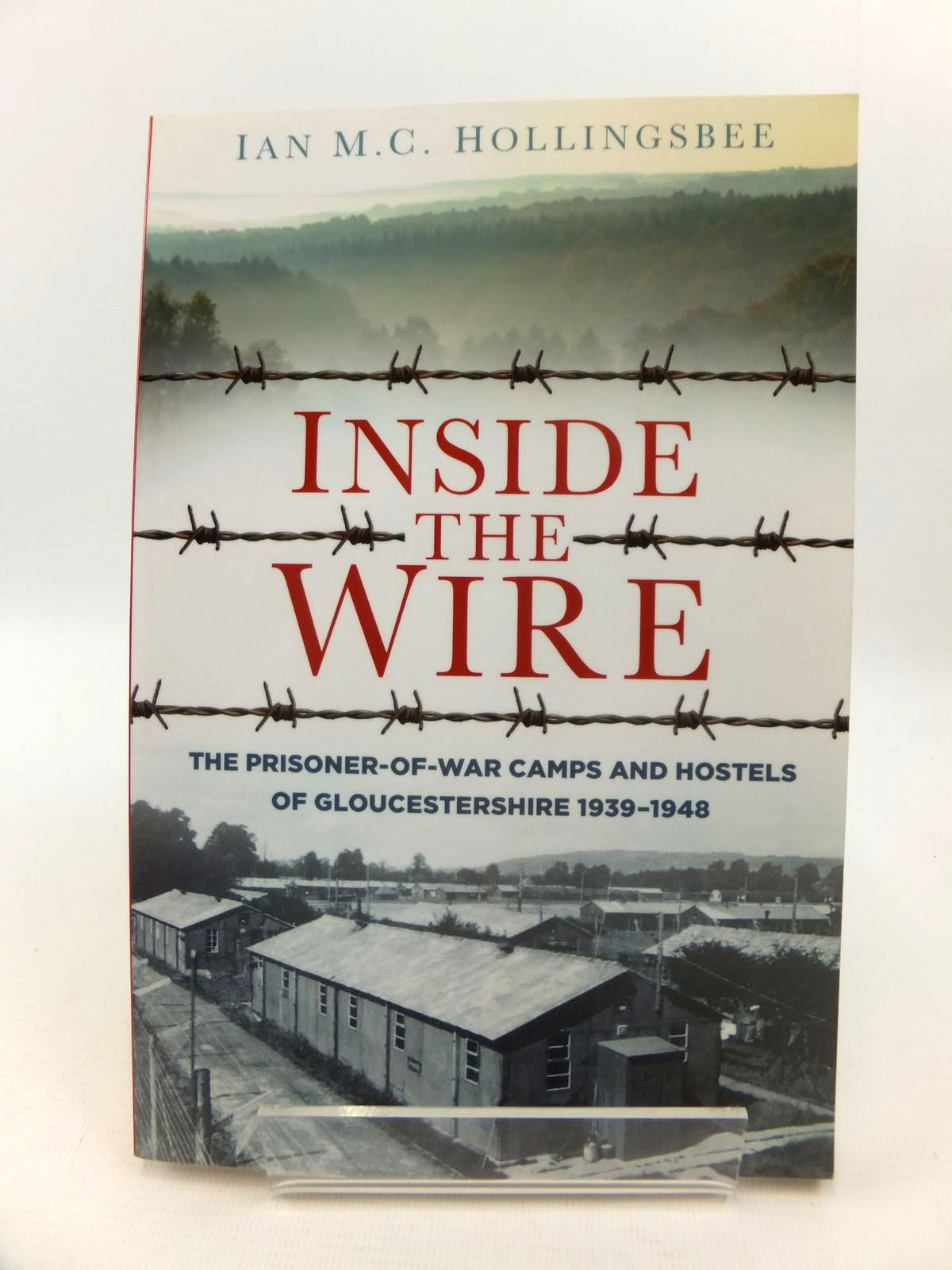 Photo of INSIDE THE WIRE written by Hollingsbee, Ian M.C. published by The History Press (STOCK CODE: 1812768)  for sale by Stella & Rose's Books