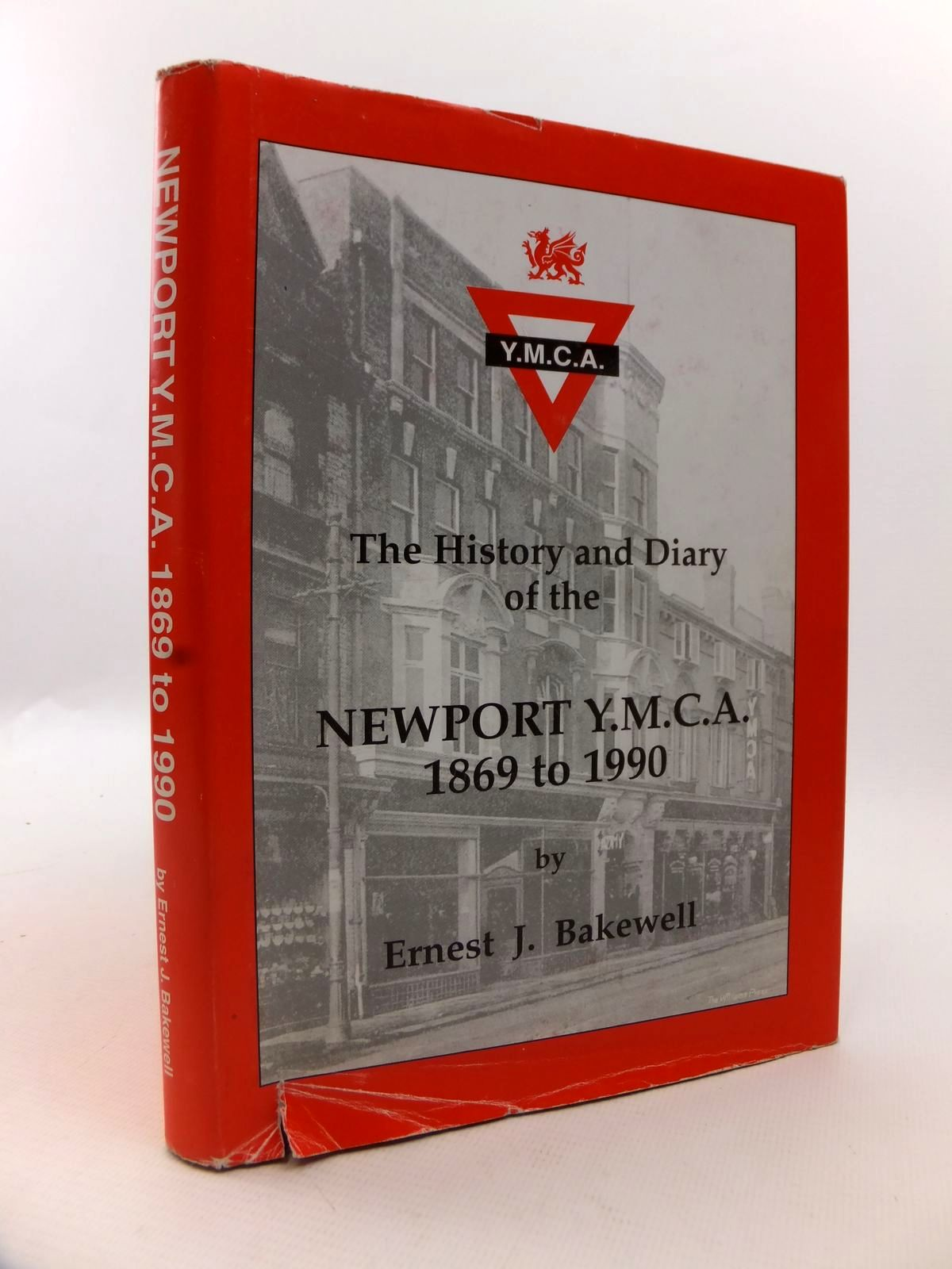 Photo of THE HISTORY AND DIARY OF THE NEWPORT Y.M.C.A. 1869 TO 1990 written by Bakewell, Ernest J. (STOCK CODE: 1812840)  for sale by Stella & Rose's Books
