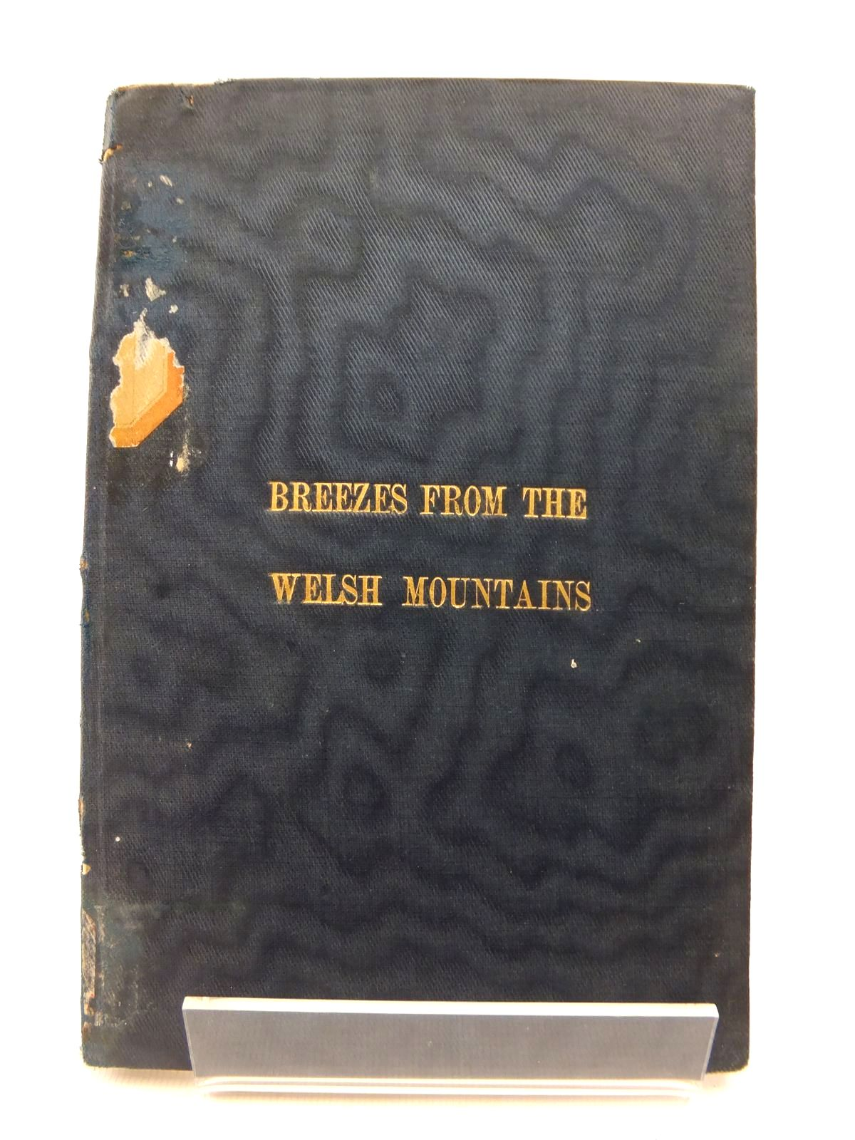 Photo of BREEZES FROM THE WELSH MOUNTAINS: A SCRAP BOOK OF CAMBRIAN POSE AND POETRY- Stock Number: 1812842