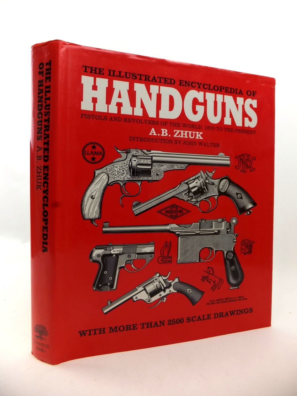 Photo of THE ILLUSTRATED ENCYCLOPEDIA OF HANDGUNS written by Zhuk, A.B. published by Greenhill Books (STOCK CODE: 1812856)  for sale by Stella & Rose's Books