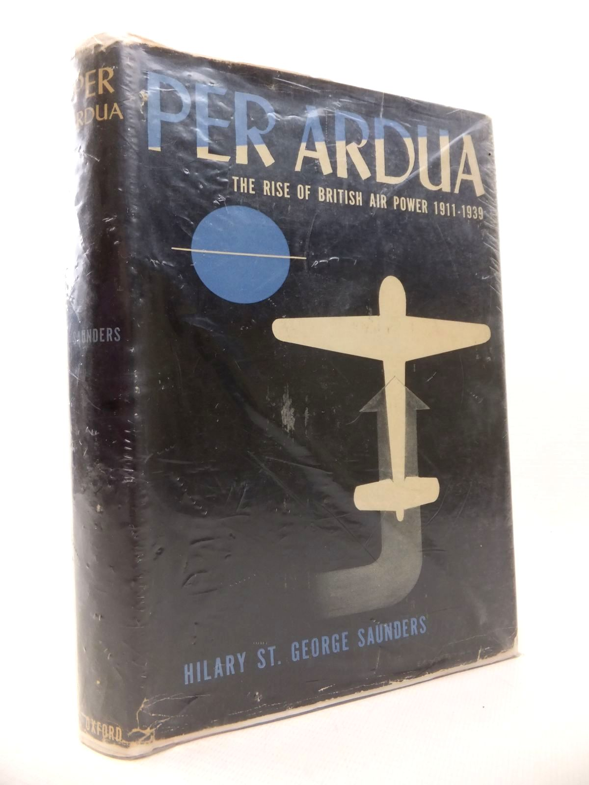Photo of PER ARDUA: THE RISE OF BRITISH AIR POWER 1911-1939 written by Saunders, Hilary St. George published by Oxford University Press (STOCK CODE: 1812919)  for sale by Stella & Rose's Books