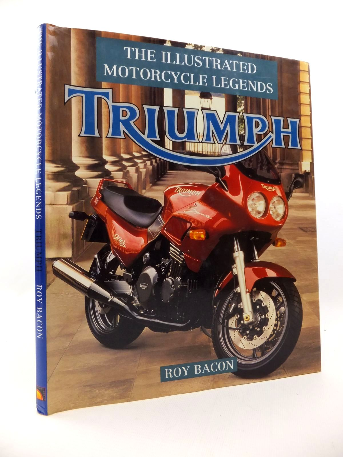 Photo of THE ILLUSTRATED MOTORCYCLE LEGENDS TRIUMPH written by Bacon, Roy published by Sunburst Books (STOCK CODE: 1813142)  for sale by Stella & Rose's Books