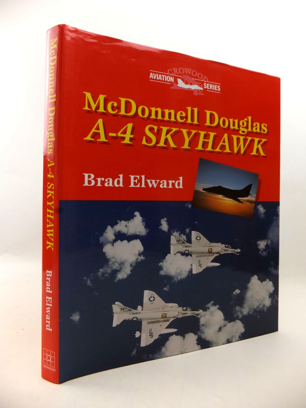 Photo of MCDONNELL DOUGLAS A-4 SKYHAWK written by Elward, Brad published by The Crowood Press (STOCK CODE: 1813161)  for sale by Stella & Rose's Books