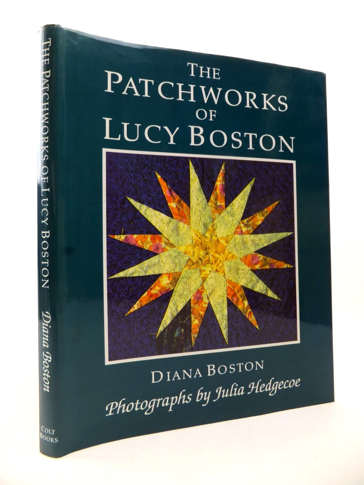 Photo of THE PATCHWORKS OF LUCY BOSTON written by Boston, Diana published by Colt Books (STOCK CODE: 1813228)  for sale by Stella & Rose's Books