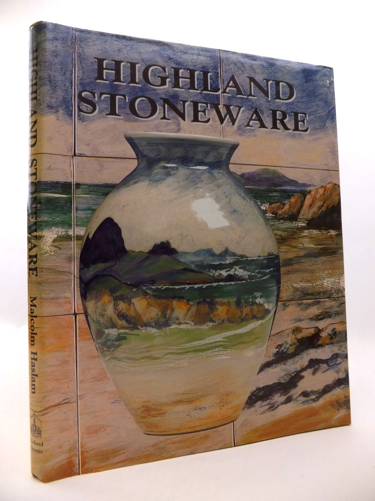 Photo of HIGHLAND STONEWARE: THE FIRST TWENTY FIVE YEARS OF A SCOTTISH POTTERY written by Haslam, Malcolm published by Richard Dennis (STOCK CODE: 1813264)  for sale by Stella & Rose's Books