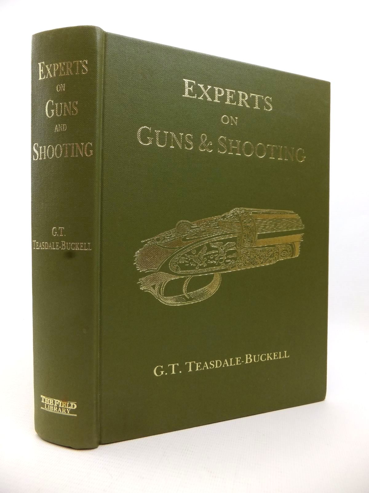 Photo of EXPERTS ON GUNS AND SHOOTING written by Teasdale-Buckell, G.T. published by Ashford Press Publishing (STOCK CODE: 1813369)  for sale by Stella & Rose's Books