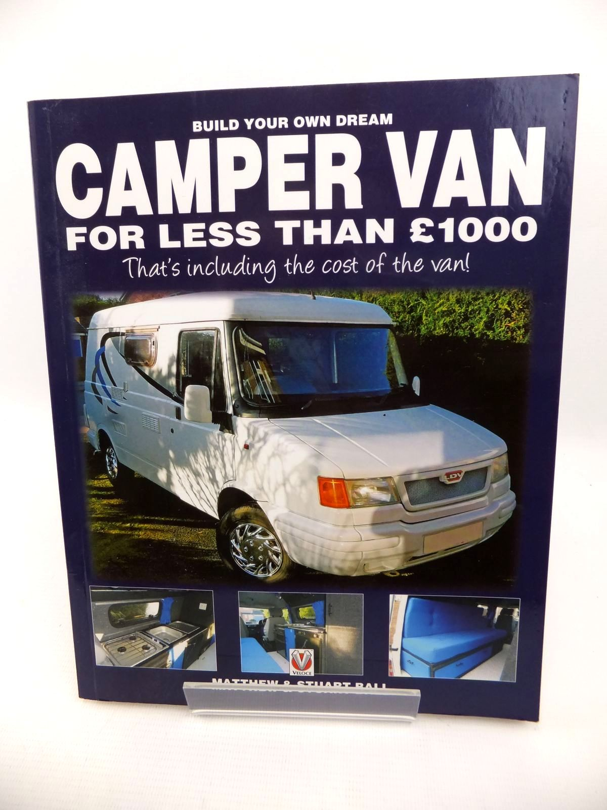 Photo of BUILD YOUR OWN DREAM CAMPER VAN FOR LESS THAN £1000 THAT'S INCLUDING THE COST OF THE VAN! written by Ball, Matthew Ball, Stuart published by Veloce Publishing (STOCK CODE: 1813377)  for sale by Stella & Rose's Books