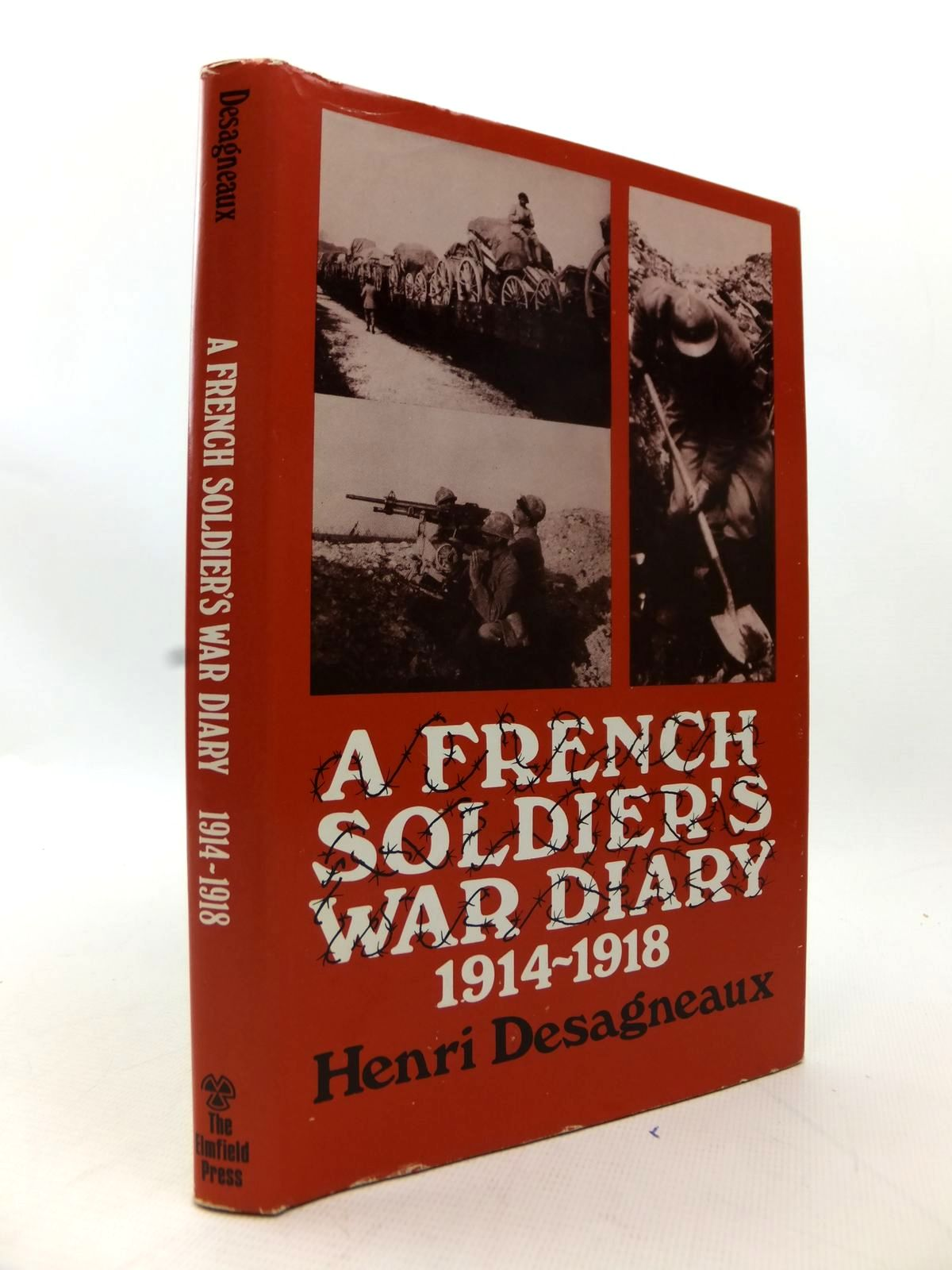 Photo of A FRENCH SOLDIER'S WAR DIARY 1914-1918 written by Desagneaux, Henri Desagneaux, Jean Adams, Godfrey published by The Elmfield Press (STOCK CODE: 1814078)  for sale by Stella & Rose's Books