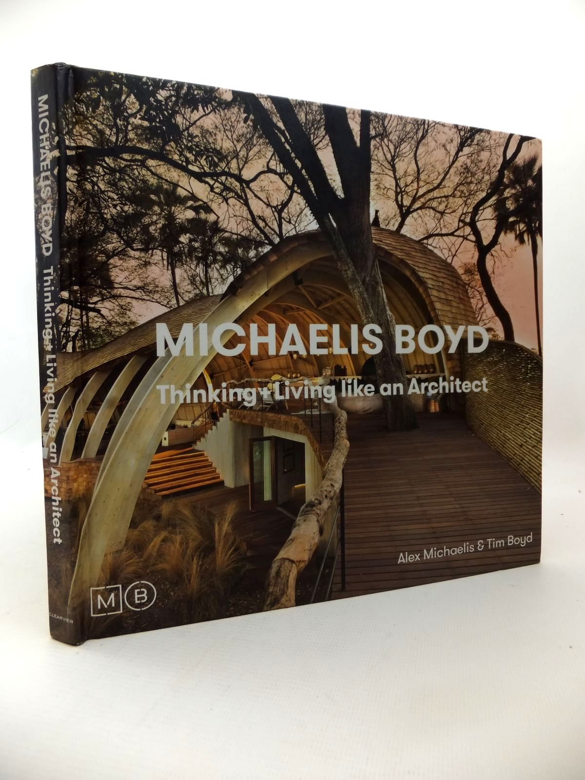 Photo of THINKING + LIVING LIKE AN ARCHITECT written by Michaelis, Alex Boyd, Tim published by Clearview (STOCK CODE: 1814118)  for sale by Stella & Rose's Books