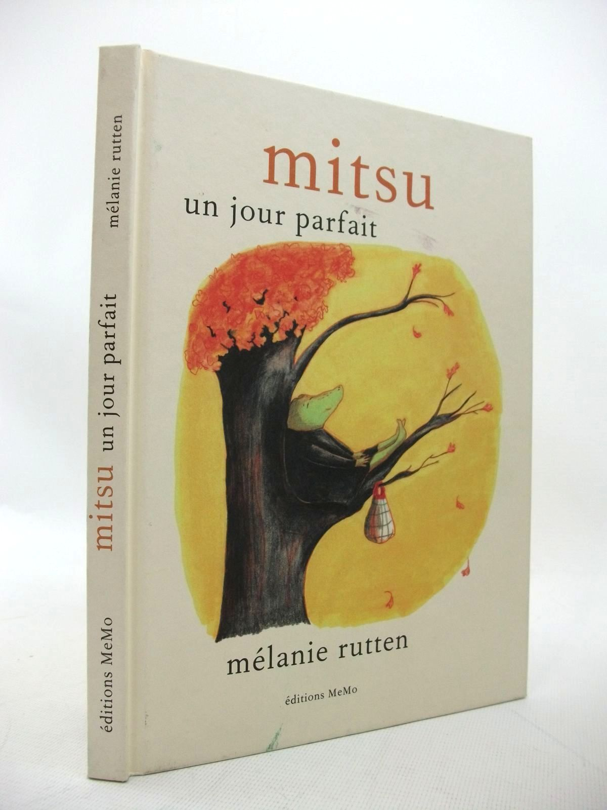 Photo of MITSU UN JOUR PARFAIT written by Rutten, Melanie illustrated by Rutten, Melanie published by Editions Memo (STOCK CODE: 1814149)  for sale by Stella & Rose's Books