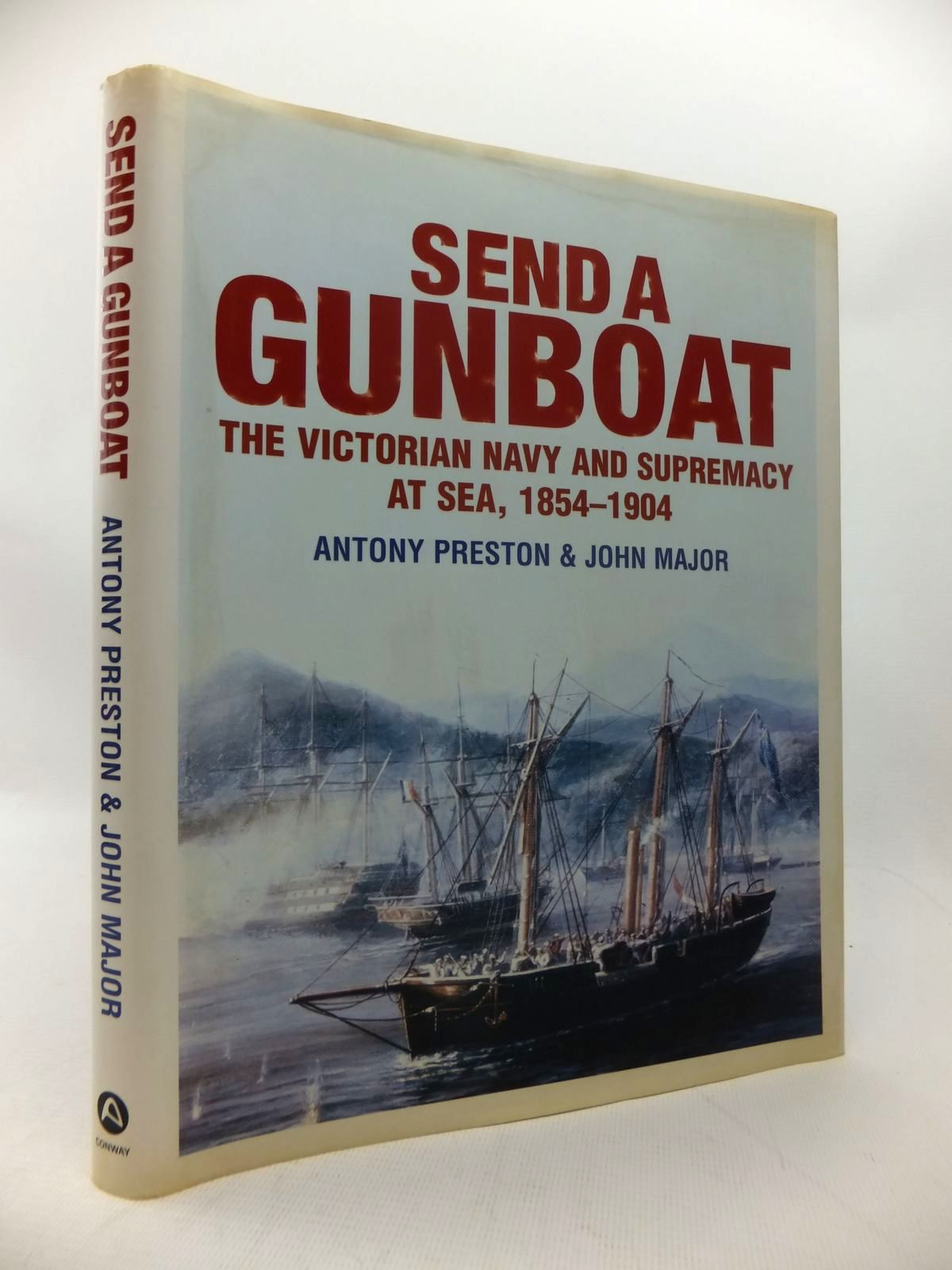 Photo of SEND A GUNBOAT: THE VICTORIAN NAVY AND SUPREMACY AT SEA 1854-1904 written by Preston, Antony<br />Major, John published by Conway (STOCK CODE: 1814202)  for sale by Stella & Rose's Books