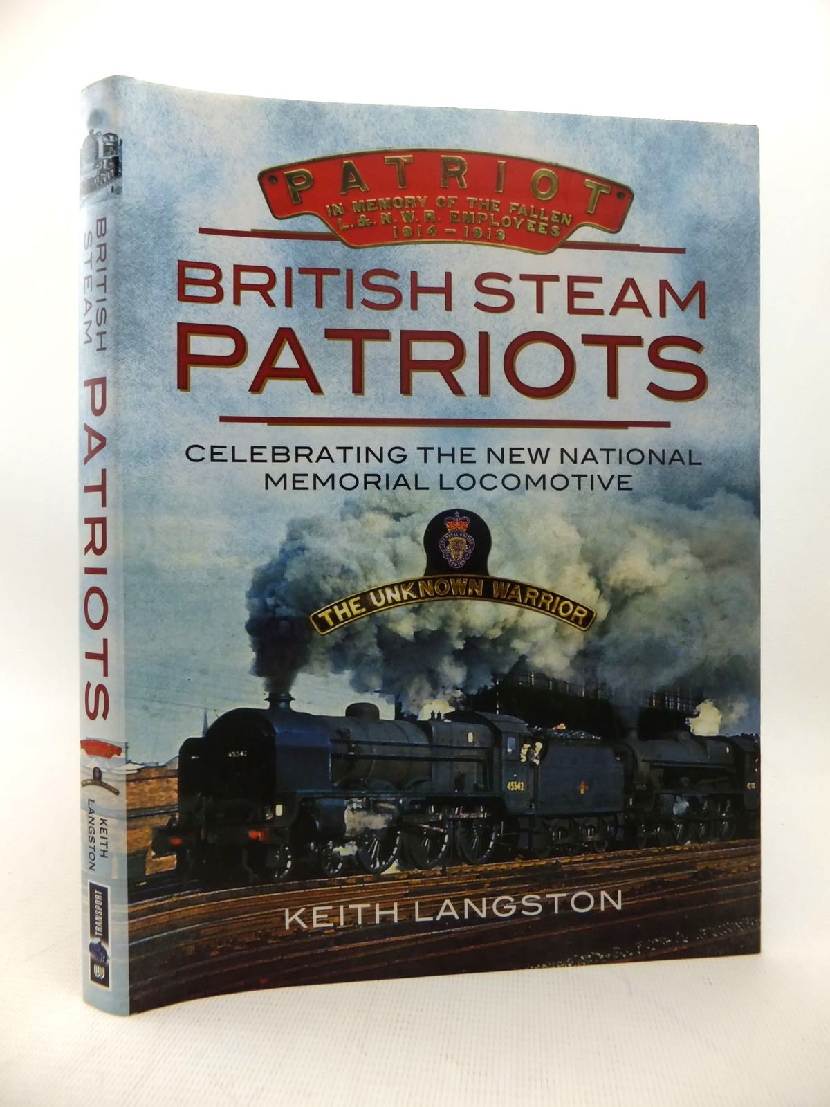 Photo of BRITISH STEAM PATRIOTS written by Langston, Keith published by Wharncliffe Transport (STOCK CODE: 1814217)  for sale by Stella & Rose's Books
