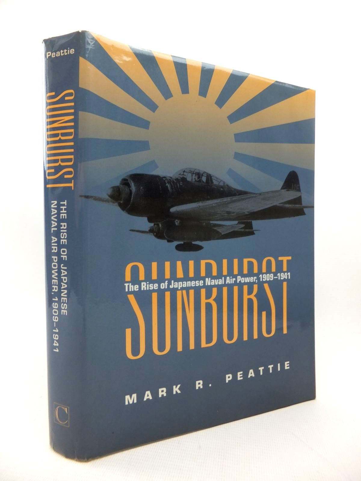 Photo of SUNBURST THE RISE OF JAPANESE NAVAL AIR POWER 1909-1941- Stock Number: 1814219