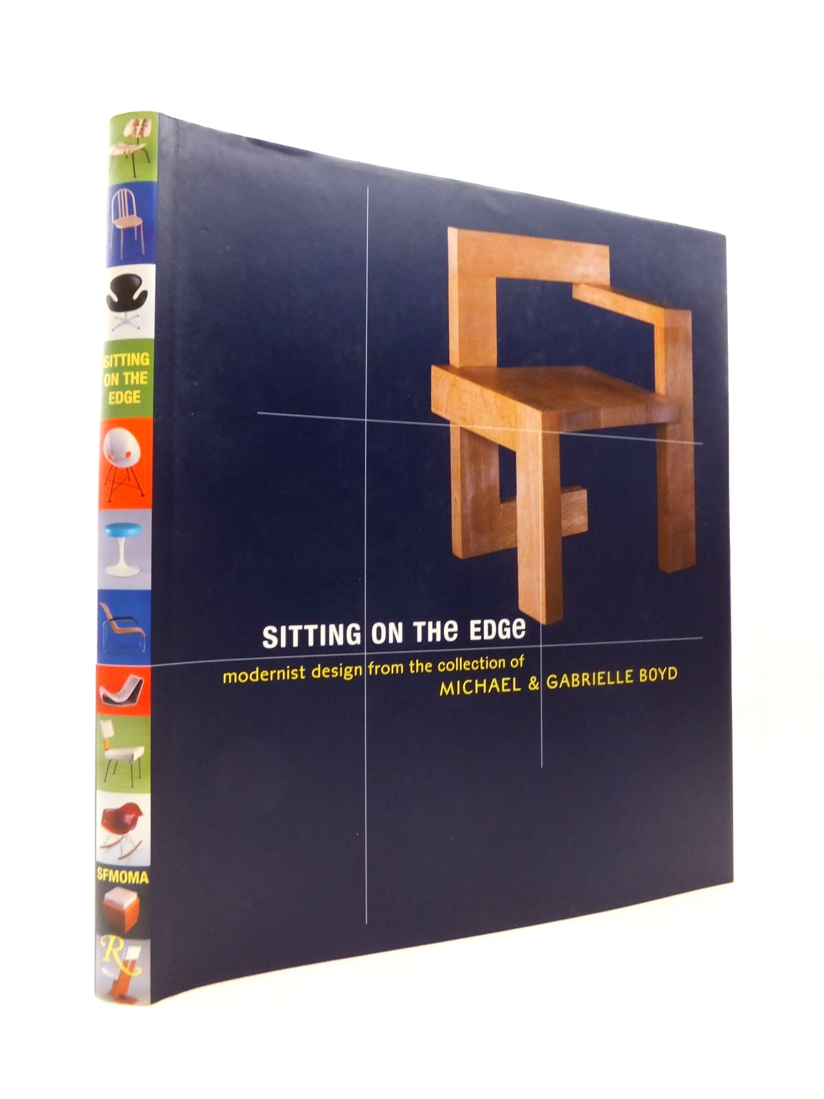 Photo of SITTING ON THE EDGE: MODERNIST DESIGN FROM THE COLLECTION OF MICHAEL & GABRIELLE BOYD written by Antonelli, Paola Betsky, Aaron Boyd, Michael Garner, Philippe published by San Francisco Museum Of Modern Art (STOCK CODE: 1814474)  for sale by Stella & Rose's Books