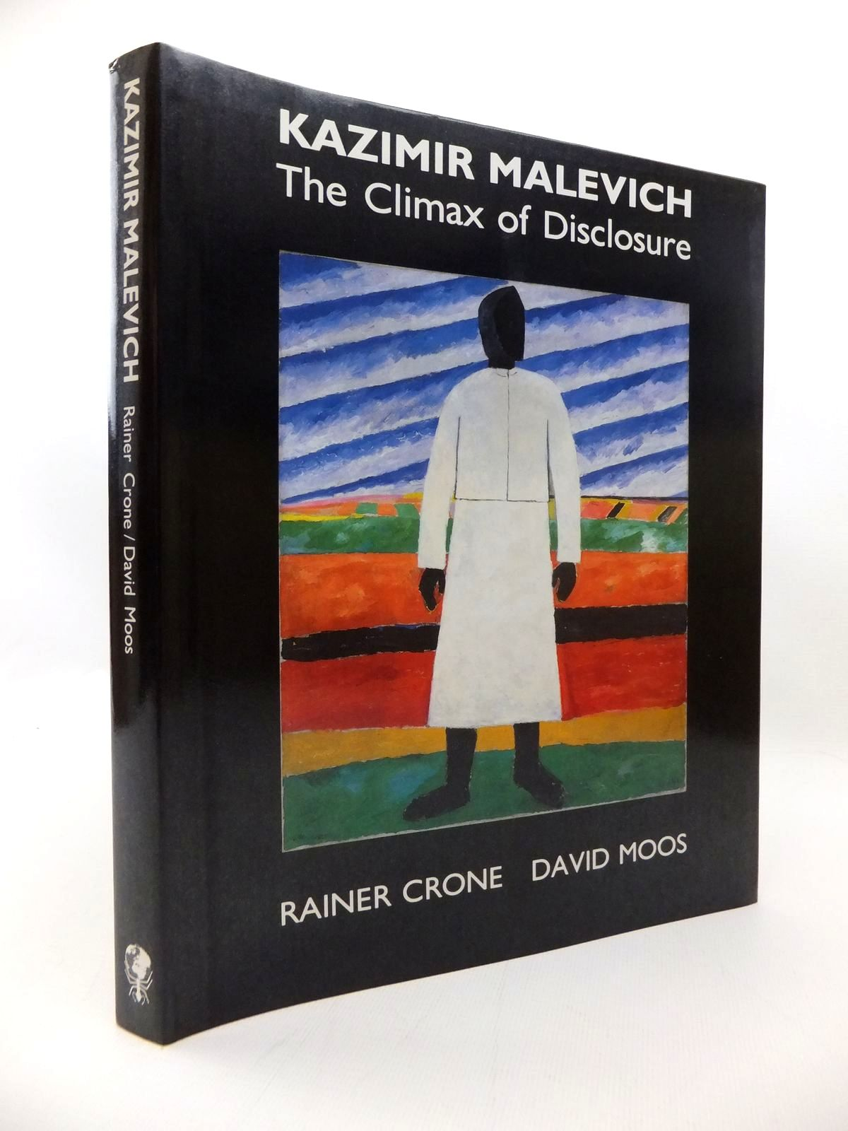 Photo of KAZIMIR MALEVICH: THE CLIMAX OF DISCLOSURE written by Crone, Rainer Moos, David illustrated by Malevich, Kazimir published by Reaktion Books (STOCK CODE: 1814475)  for sale by Stella & Rose's Books
