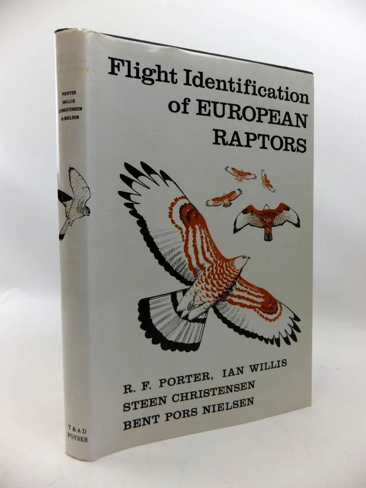 Photo of FLIGHT IDENTIFICATION OF EUROPEAN RAPTORS written by Porter, R.F.<br />Willis, Ian<br />Christensen, Steen<br />Nielsen, Bent Pors published by T. &amp; A.D. Poyser (STOCK CODE: 1814541)  for sale by Stella & Rose's Books