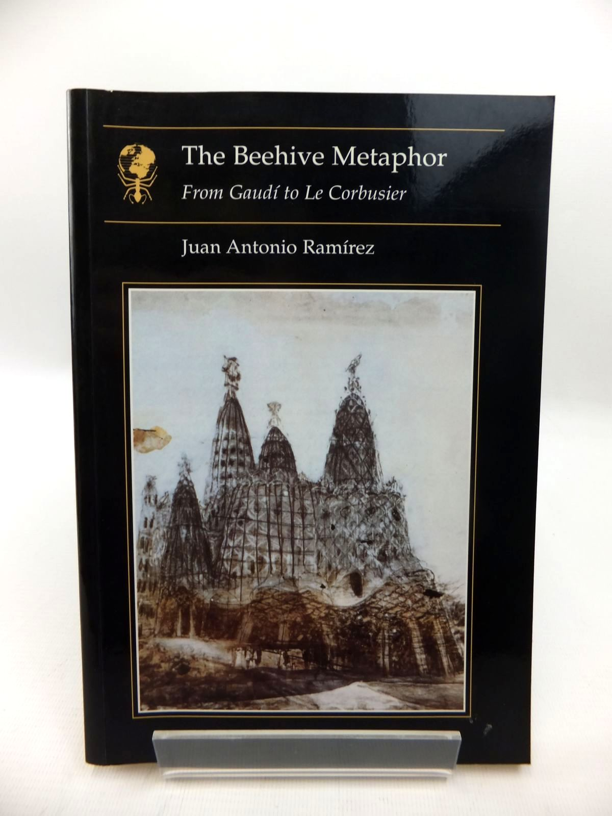 Photo of THE BEEHIVE METAPHOR FROM GAUDI TO LE CORBUSIER written by Ramirez, Juan Antonio published by Reaktion Books (STOCK CODE: 1814557)  for sale by Stella & Rose's Books