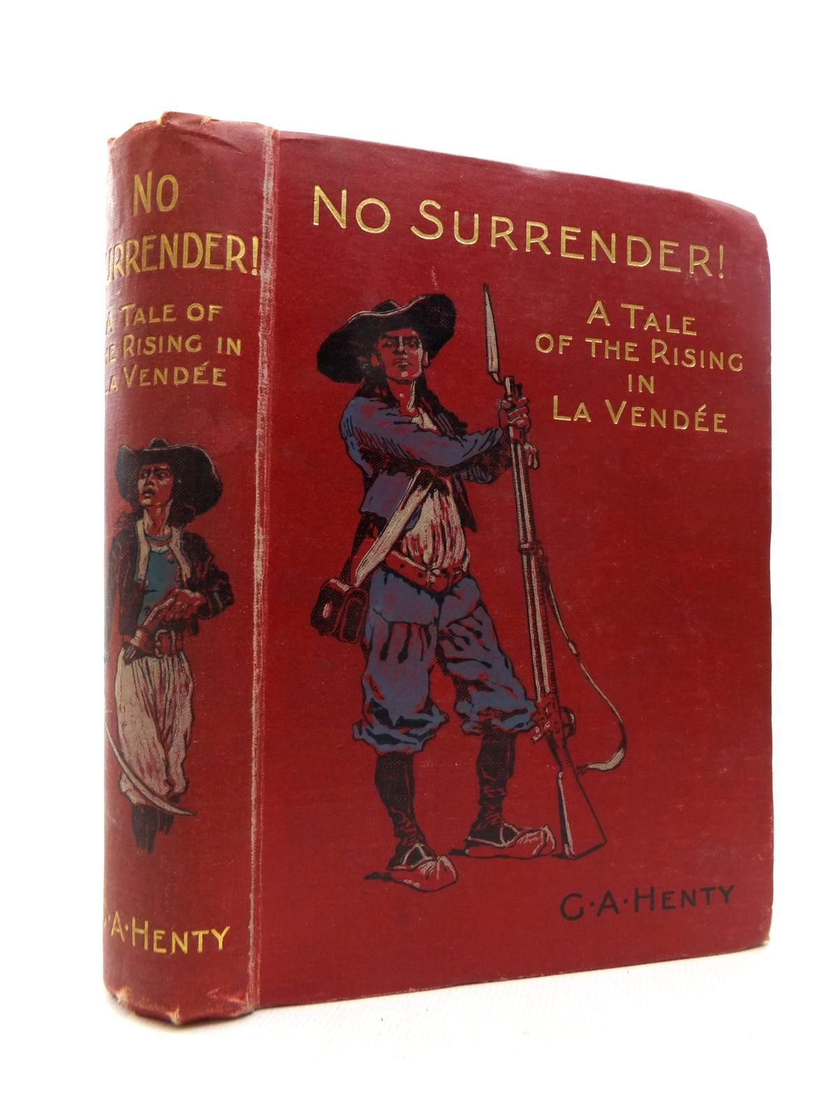 Photo of NO SURRENDER written by Henty, G.A. illustrated by Wood, Stanley L. published by Blackie & Son Ltd. (STOCK CODE: 1814682)  for sale by Stella & Rose's Books