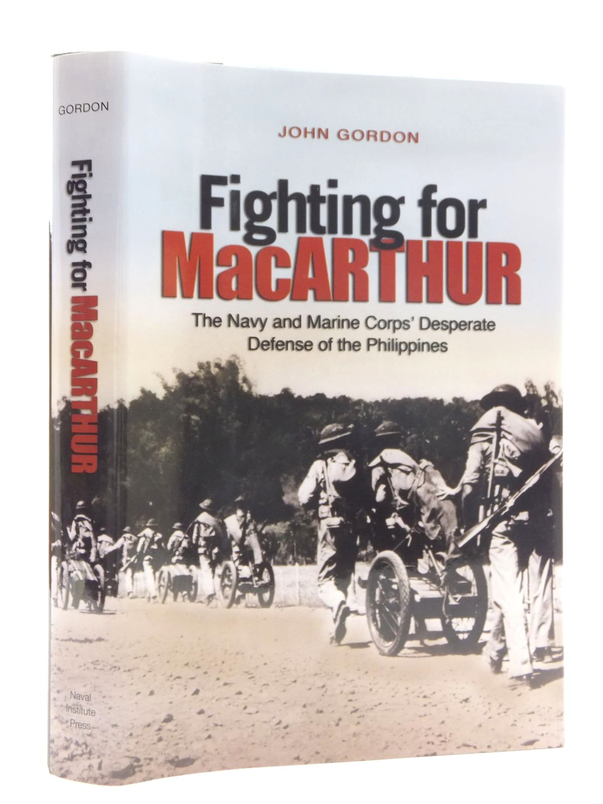 Photo of FIGHTING FOR MACARTHUR: THE NAVY AND MARINE CORPS DESPERATE DEFENSE OF THE PHILIPPINES written by Gordon, John published by Naval Institute Press (STOCK CODE: 1814889)  for sale by Stella & Rose's Books