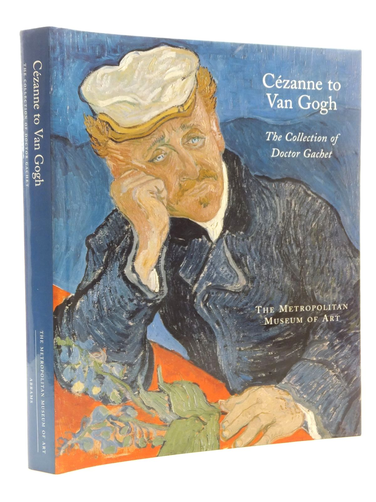 Photo of CEZANNE TO VAN GOGH: THE COLLECTION OF DOCTOR GACHET written by Distel, Anne