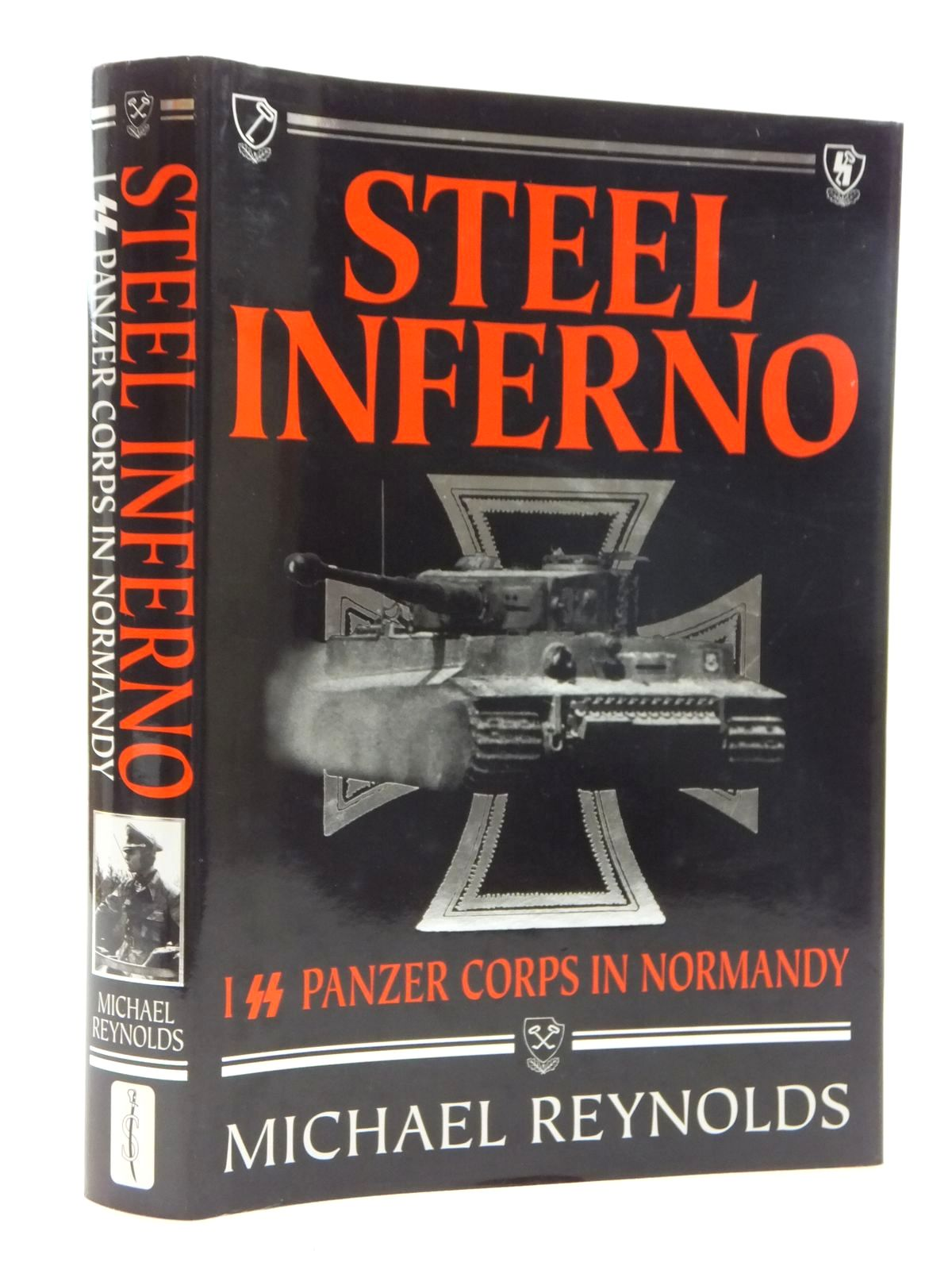 Photo of STEEL INFERNO: I SS PANZER CORPS IN  NORMANDY written by Reynolds, Michael published by Spellmount Ltd. (STOCK CODE: 1815159)  for sale by Stella & Rose's Books